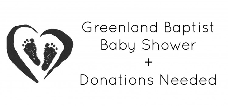 Greenland Baptist Baby Shower + Donations Needed